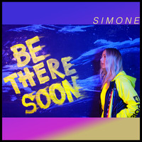 Simone - Be There Soon