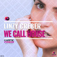 Linzy Creber - We Call House