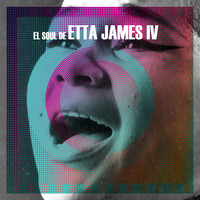 Etta James - El Soul De Etta James, Vol. 4