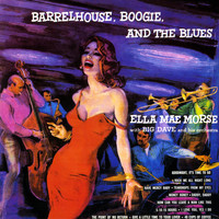 Ella Mae Morse - Barrelhouse, Boogie And The Blues