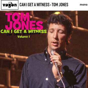 Tom Jones - Can I Get A Witness: The Lost Broadcasts Vol 1