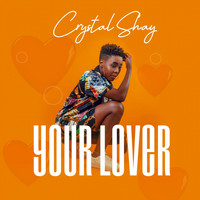 Crystal Shay - Your Lover