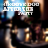 Groove Doo - After The Party