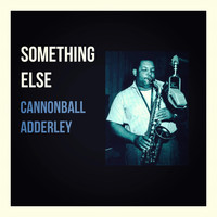 Cannonball Adderley - Something Else