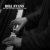 Bill Evans - The Ivory Hunters & Portrait in Jazz