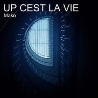 Mako - Up cest la vie