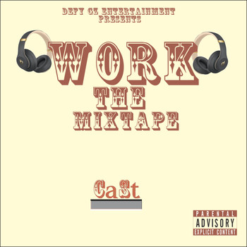 Cast - Work, The Mixtape (Explicit)