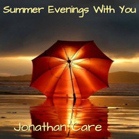 Jonathan Care - Summer Evenings with You