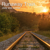 Joey and Jonnie - Runaway Train
