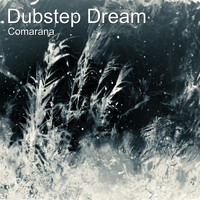 Comarana - Dubstep Dream