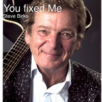 Steve Birks - You Fixed Me