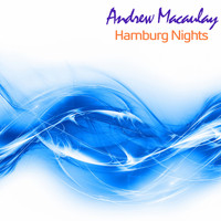 Andrew Macaulay - Hamburg Nights