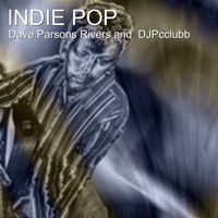 Dave Parsons Rivers - Indie Pop