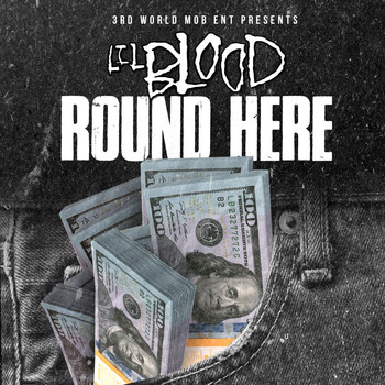 Lil Blood - Round Here (Explicit)