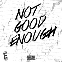 Emotion - Not Good Enough (Explicit)