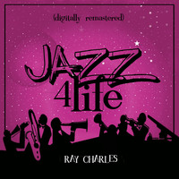Ray Charles - Jazz 4 Life (Digitally Remastered)