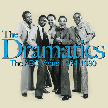 The Dramatics - The ABC Years 1974-1980