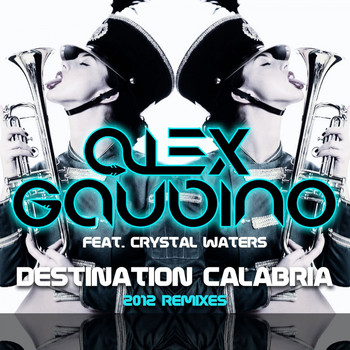 Alex Gaudino - Destination Calabria (2012 Remixes)