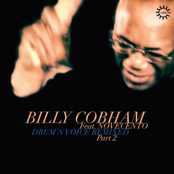 Billy Cobham - Drum'n Voice Remixed, Pt. 2