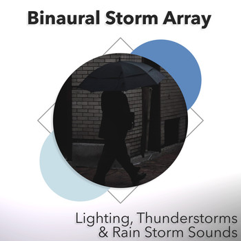 Lighting, Thunderstorms & Rain Storm Sounds - Binaural Storm Array
