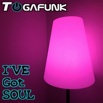 Togafunk - I've Got Soul