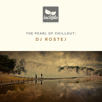 DJ Rostej - The Pearl of Chillout, Vol. 6