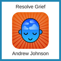 Andrew Johnson - Resolve Grief