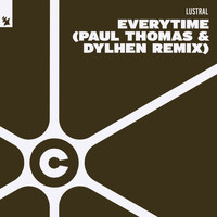 Lustral - Everytime (Paul Thomas & Dylhen Remix)