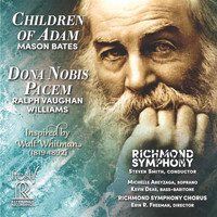 Richmond Symphony / Steven Smith / Richmond Symphony Chorus - Mason Bates: Children of Adam - Vaughan Williams: Dona nobis pacem (Live)
