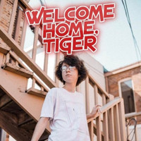 Tiger - Welcome Home