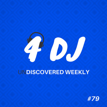Various Artists / - 4 DJ: UnDiscovered Weekly #79