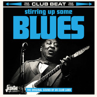 Various Artists / - Club Beat: Stirring Up Some Blues (The Original Sound of UK Club Land)
