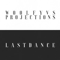 Woolfy vs. Projections - Last Dance