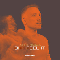 Tommy Marcus - Oh I Feel It