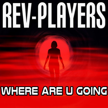 Rev-Players - Where Are U Going