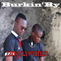 Burkin'By - Zanguina Woman