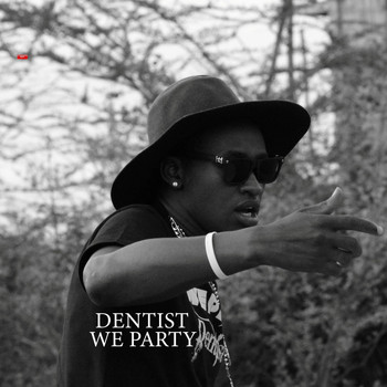Dentist - We Party (Explicit)