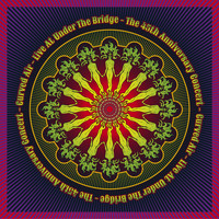 Curved Air - Live at Under the Bridge: The 45th Anniversary Concert