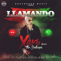 Xavi The Destroyer - Llamando (Explicit)