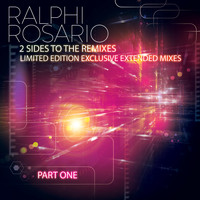 Ralphi Rosario - 2 Sides to the Remixes, Pt. 1 (Explicit)