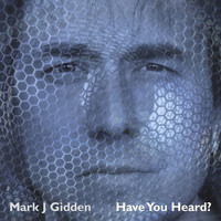 Mark J Gidden - Have You Heard?