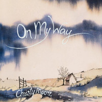 Christy Moore - On My Way
