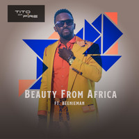 Tito Da Fire - Beauty from Africa