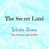 The Secret Land - Winter Rivers (The Christmas Aperitif Mix)