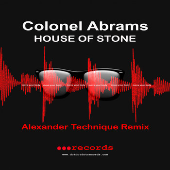 Colonel Abrams - House Of Stone (Alexander Technique Remix)