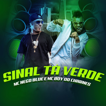 Mc Nego Blue & Mc Boy do Charmes - Sinal Ta Verde