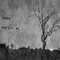 Kroon - Highfields, Vol. 2