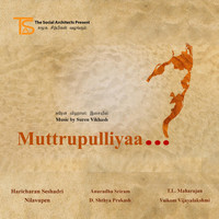 The Social Architects - Muttrupulliyaa...?