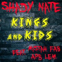 Shady Nate - Kings and Kids (Explicit)