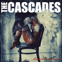 The Cascades - Diamonds and Rust